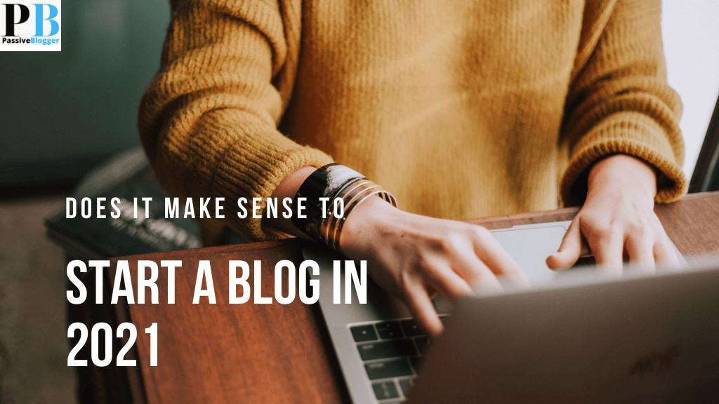 ¿Todavía tiene sentido abrir un blog en 2021? [Need to Know]