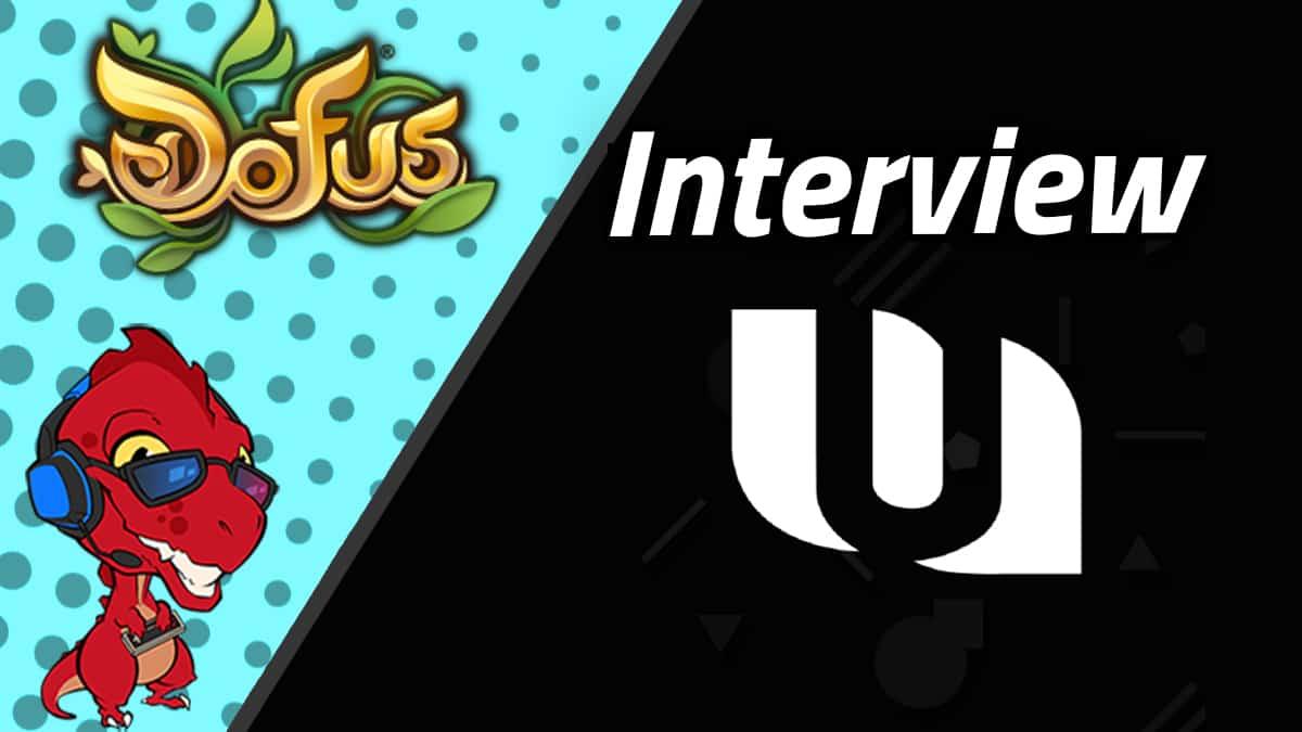 dofus interview unii