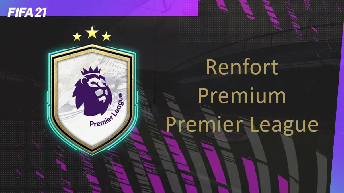 fifa-21-fut-DCE-TOTS-Renfort-Premium-Premier-League-solution-pas-chere-guide-vignette