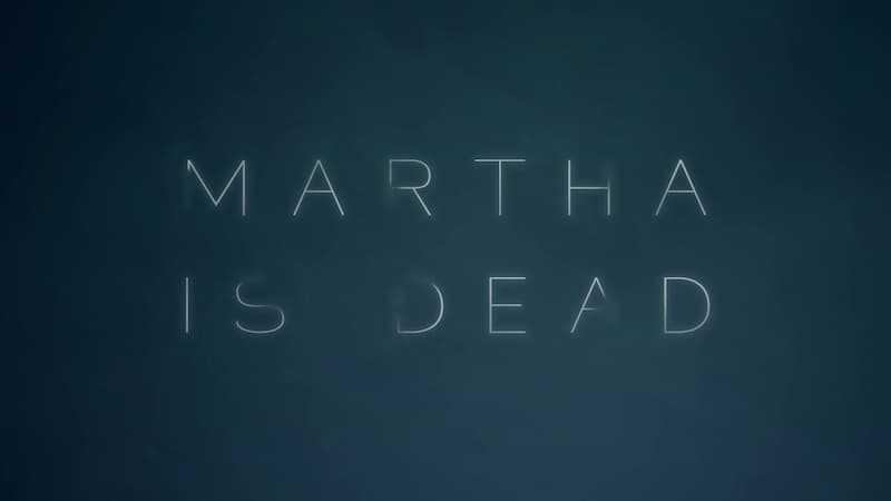 Martha Is Dead reçoit une nouvelle bande-annonce qui épaissit le mystère