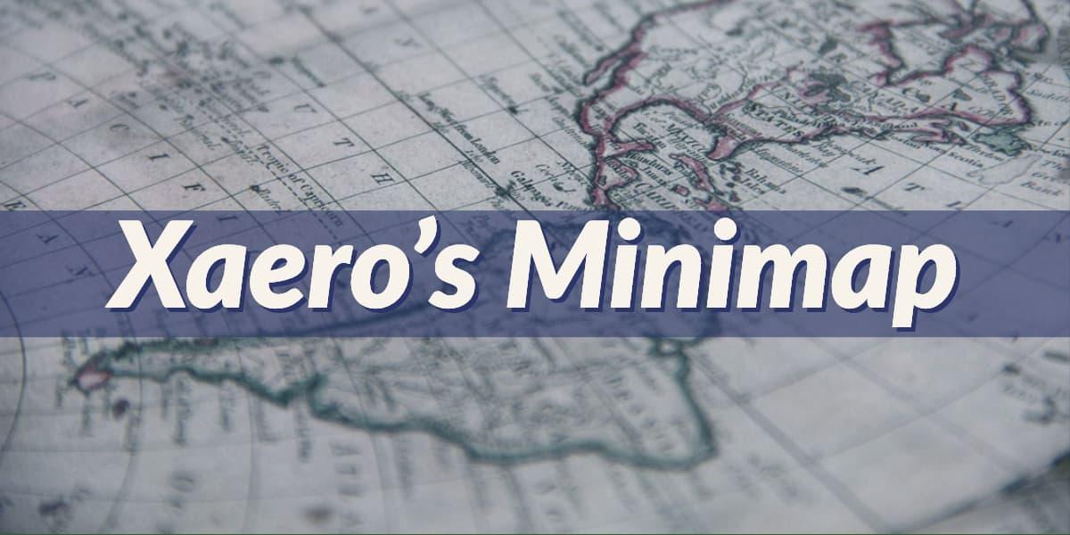 Xaero's Minimap – Mod – 1.7.10 → 1.16.5 / 1.17