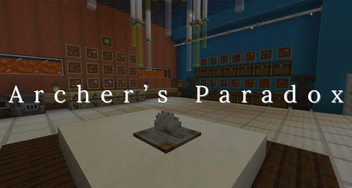 [Mod] Archer's Paradox – 1.14.4 → 1.16.4