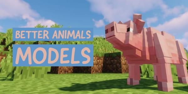 [Mod] Better Animals Models – 1.10.2 → 1.16.5