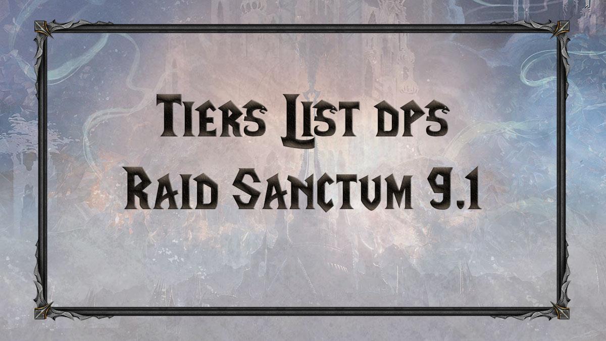wow-sl-sanctum-9.1-raid-tiers-list-meilleur-dps-pve-domination-patch-vignette